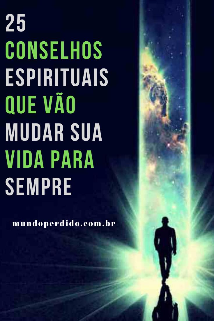 25 Conselhos Espirituais Que Vão Mudar Sua Vida Para Sempre