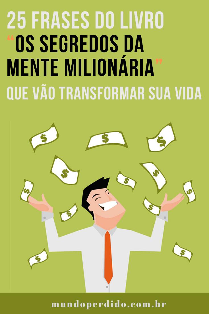"""25 Frases do livro """"Os Segredos Da Mente Milionária"""" Que Vão Transformar Sua Vida"""