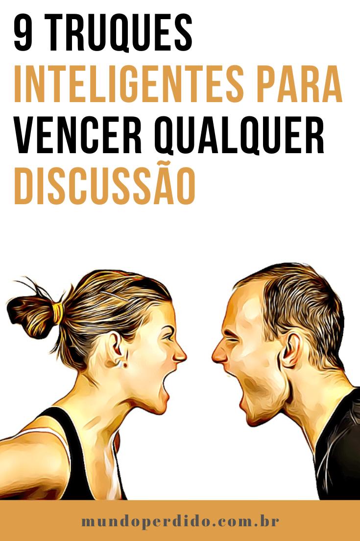9 Truques Inteligentes Para Vencer Qualquer Discussão