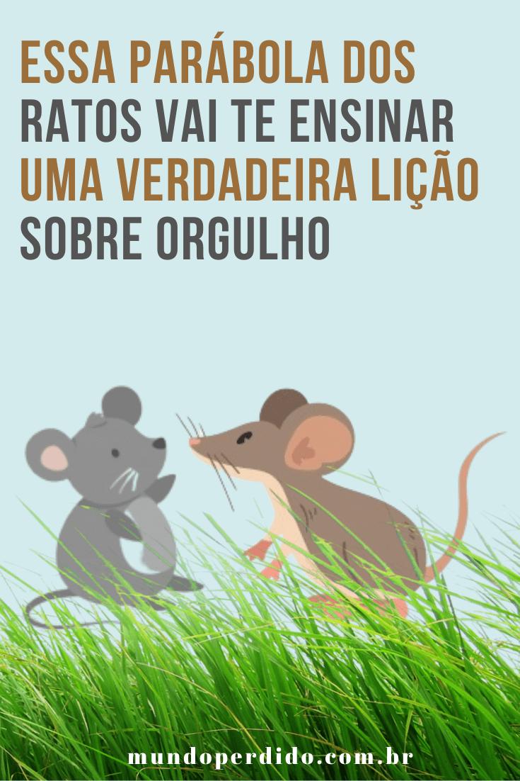 Essa Parábola Dos Ratos Vai Te Ensinar Uma Verdadeira Lição Sobre Orgulho