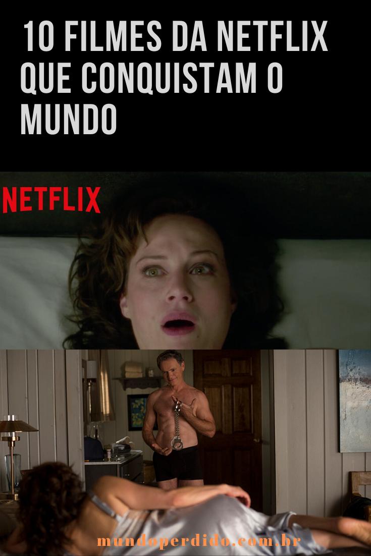 10 Filmes da Netflix que conquistam o mundo