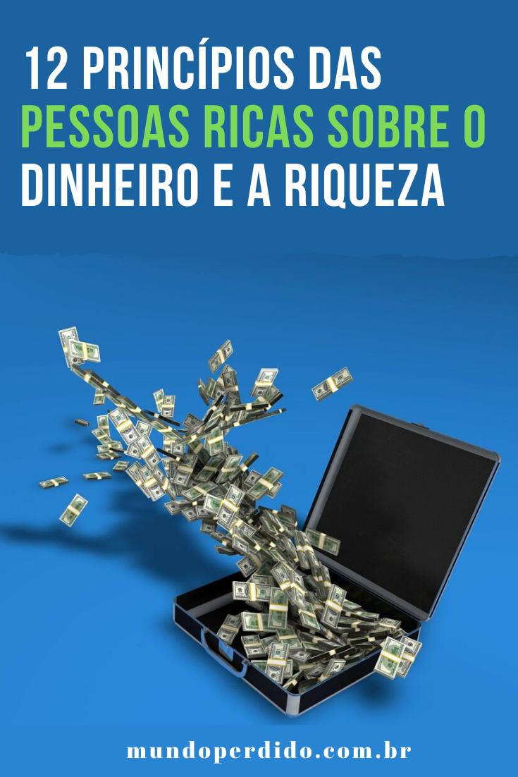 12 Princípios Das Pessoas Ricas Sobre o Dinheiro e a Riqueza