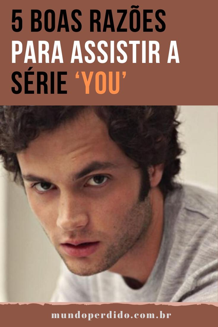 5 Boas razões para assistir a série 'You'