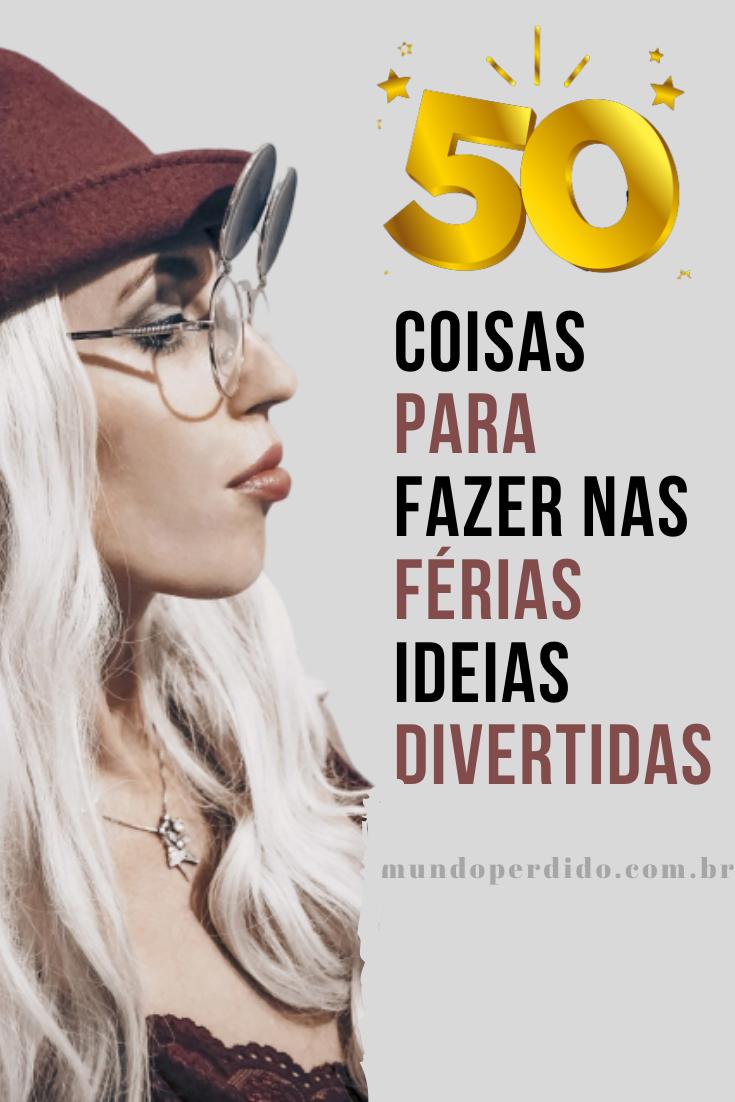 50 Coisas Para Fazer Nas Férias – Ideias Divertidas
