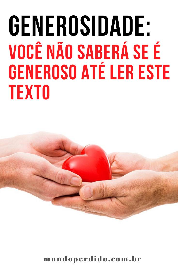 Generosidade: Você não saberá se é generoso até ler este texto