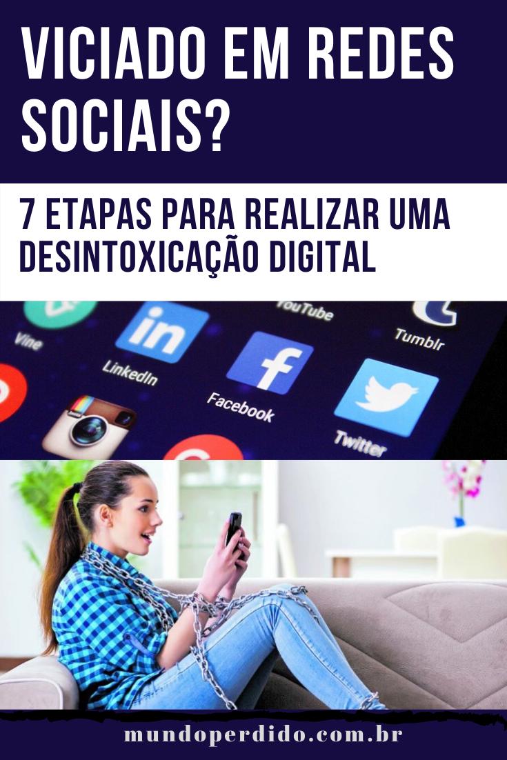 Viciado em redes sociais? 7 Etapas para realizar uma desintoxicação digital