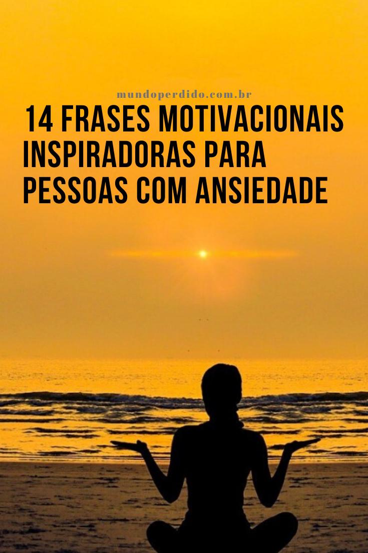 14 Frases motivacionais inspiradoras para pessoas com ansiedade