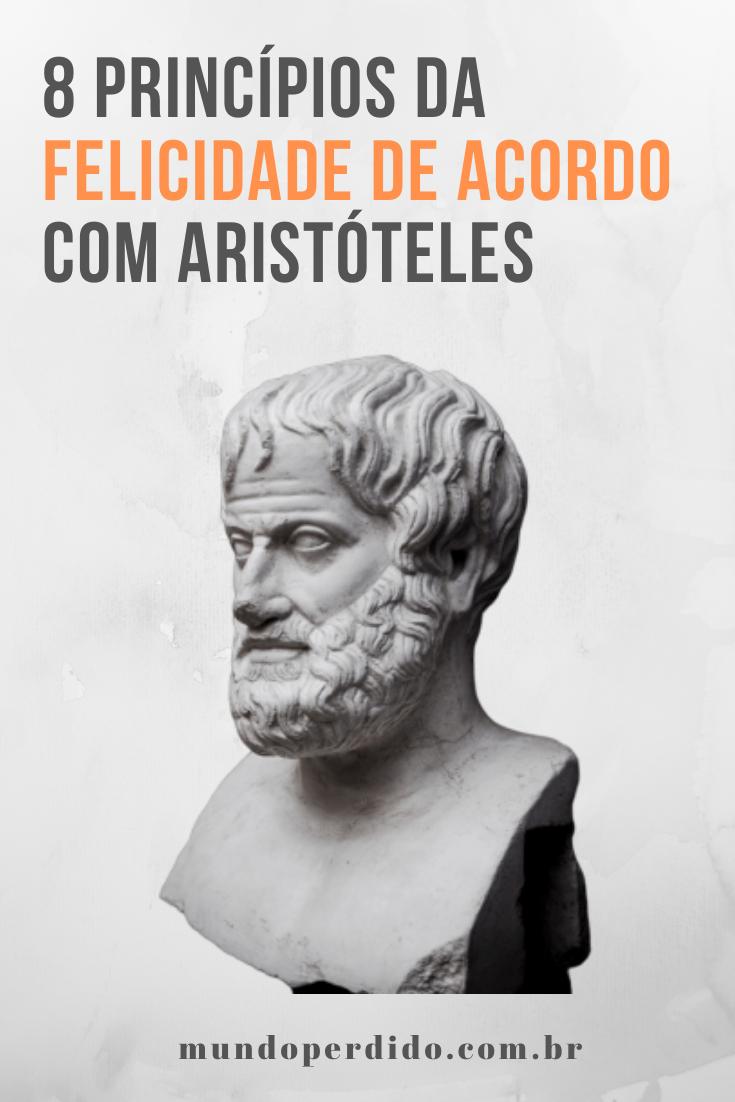 8 Princípios da Felicidade de acordo com Aristóteles