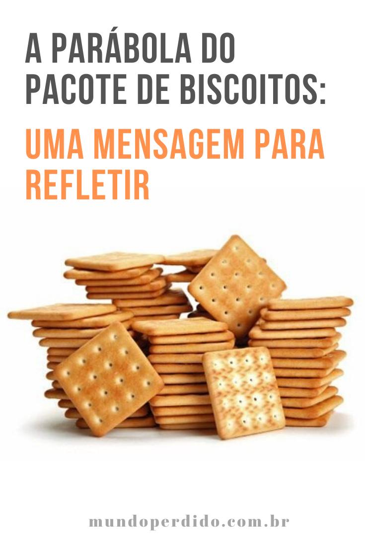 A parábola do pacote de biscoitos: Uma mensagem para refletir