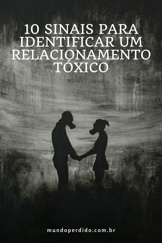 10 Sinais para identificar um relacionamento tóxico