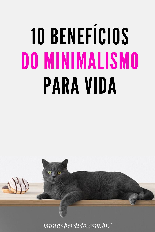 10 Benefícios do Minimalismo Para Vida
