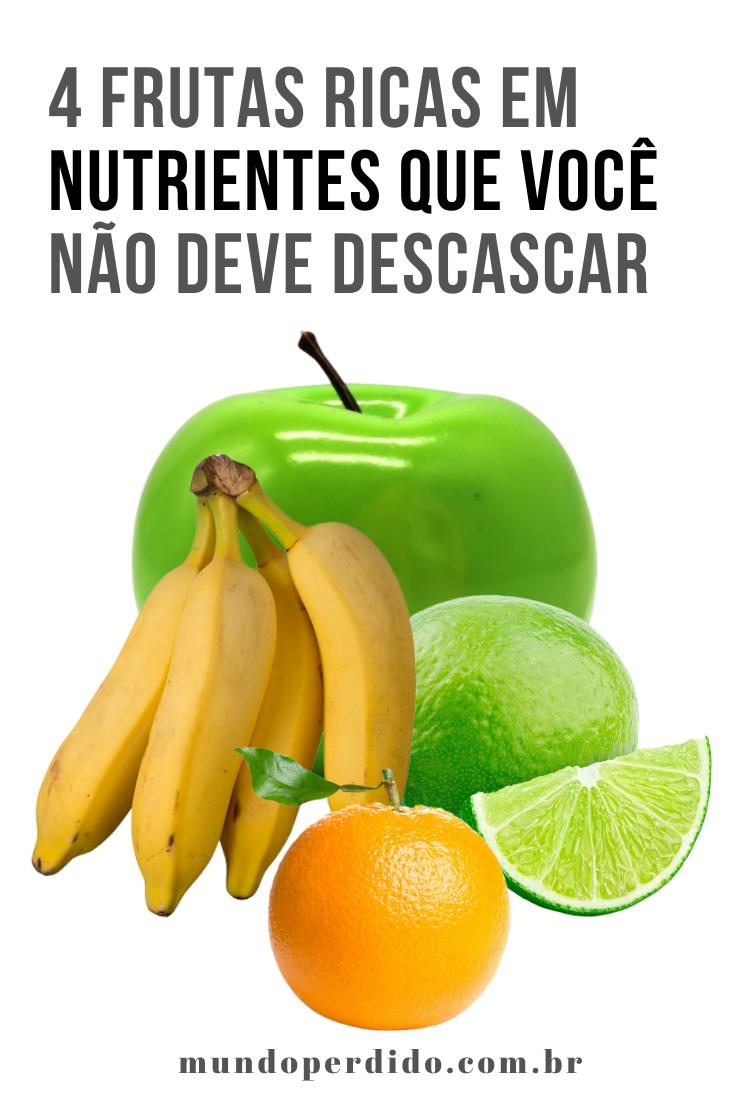 4 Frutas ricas em nutrientes que você não deve descascar
