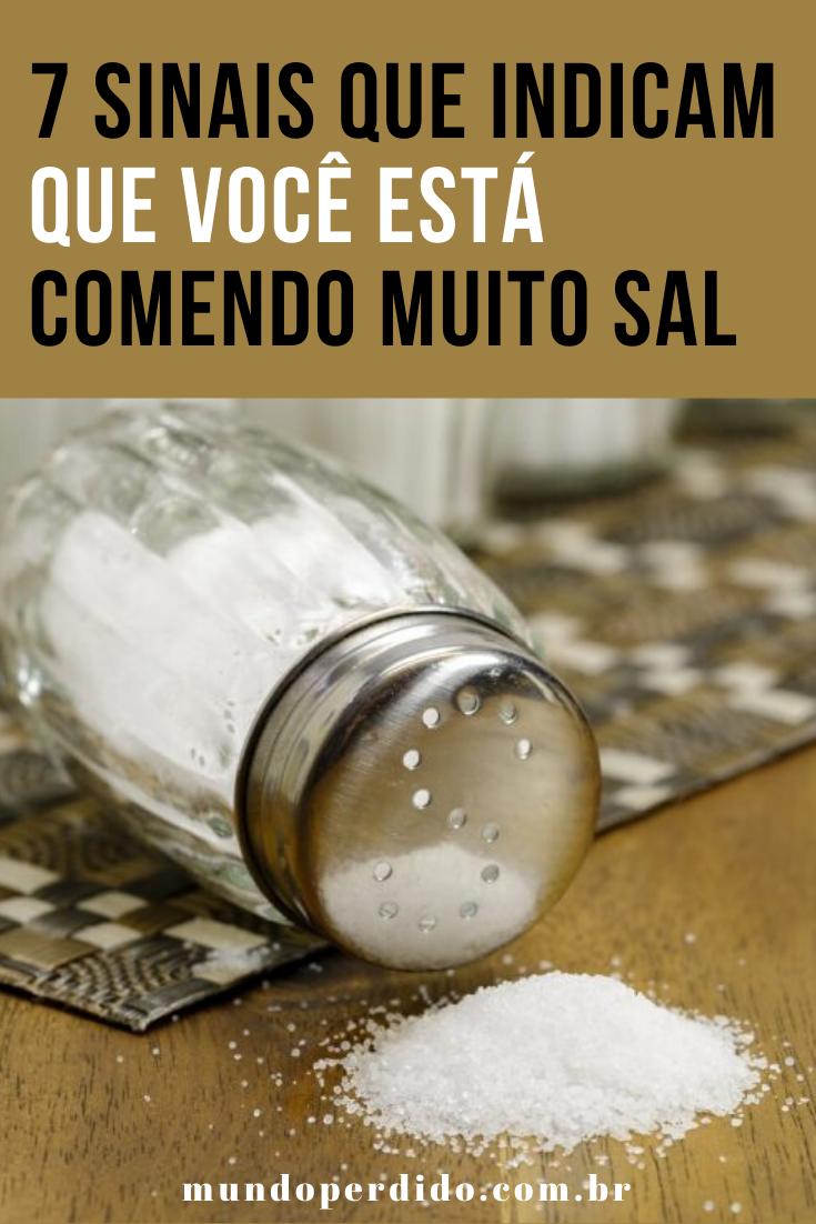 7 Sinais em seu corpo de que você está comendo muito sal