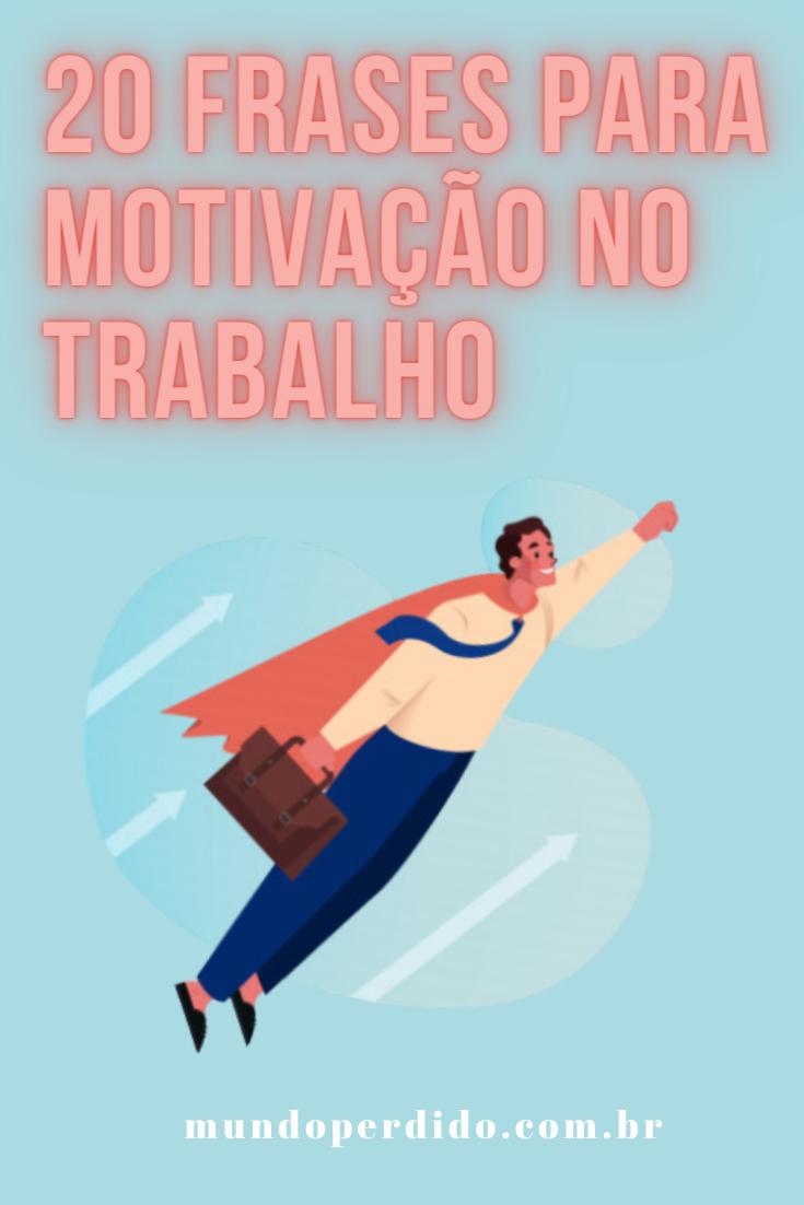 20 Frases para motivação no trabalho