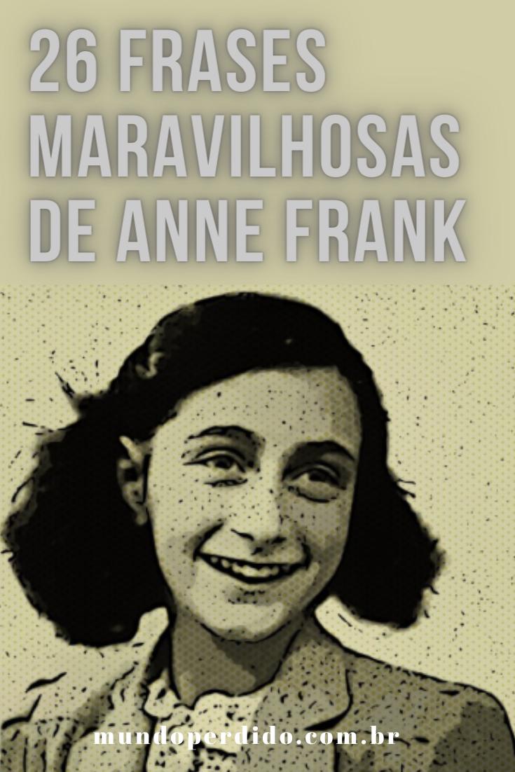 26 Frases maravilhosas de Anne Frank