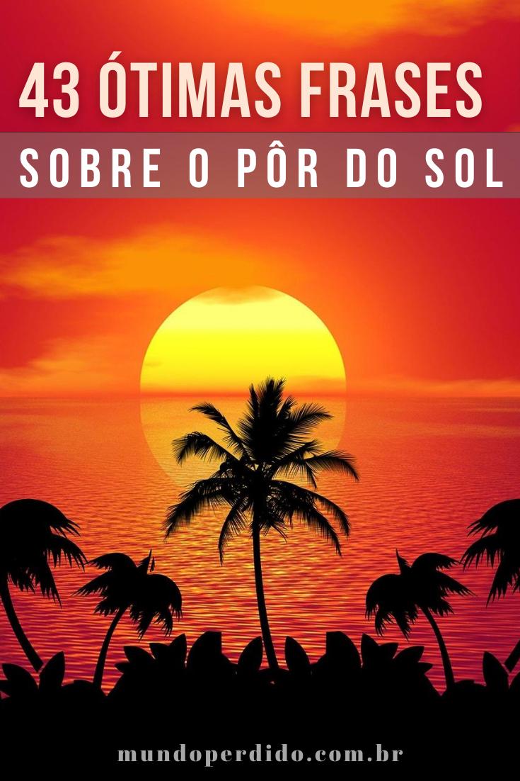 43 Ótimas frases sobre o pôr do sol