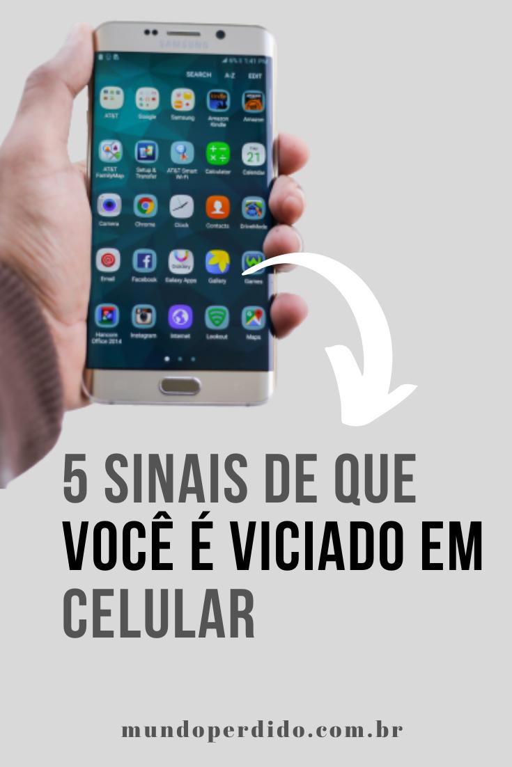 5 Sinais de que você é viciado em celular