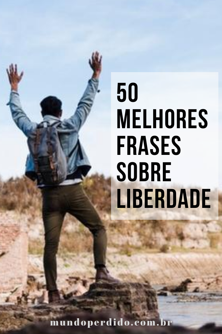 50 Melhores frases sobre liberdade
