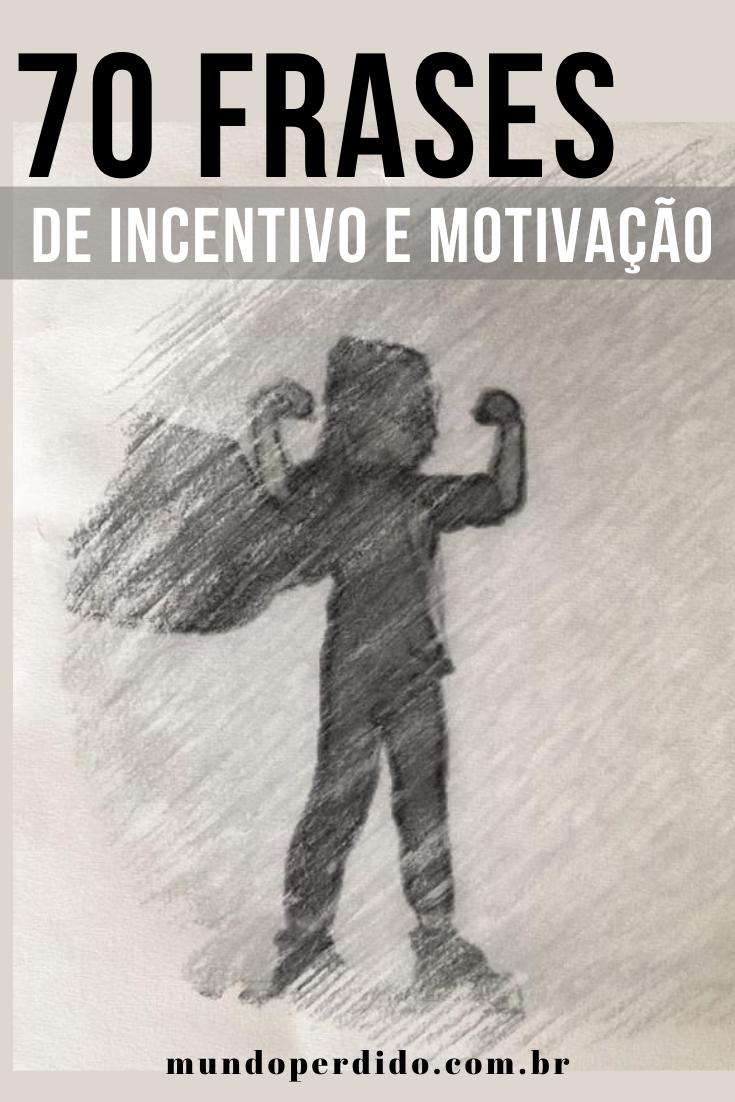 70 Frases de incentivo e motivação