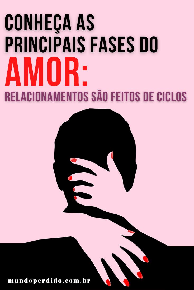 Conheça as principais fases do amor: Relacionamentos são feitos de ciclos