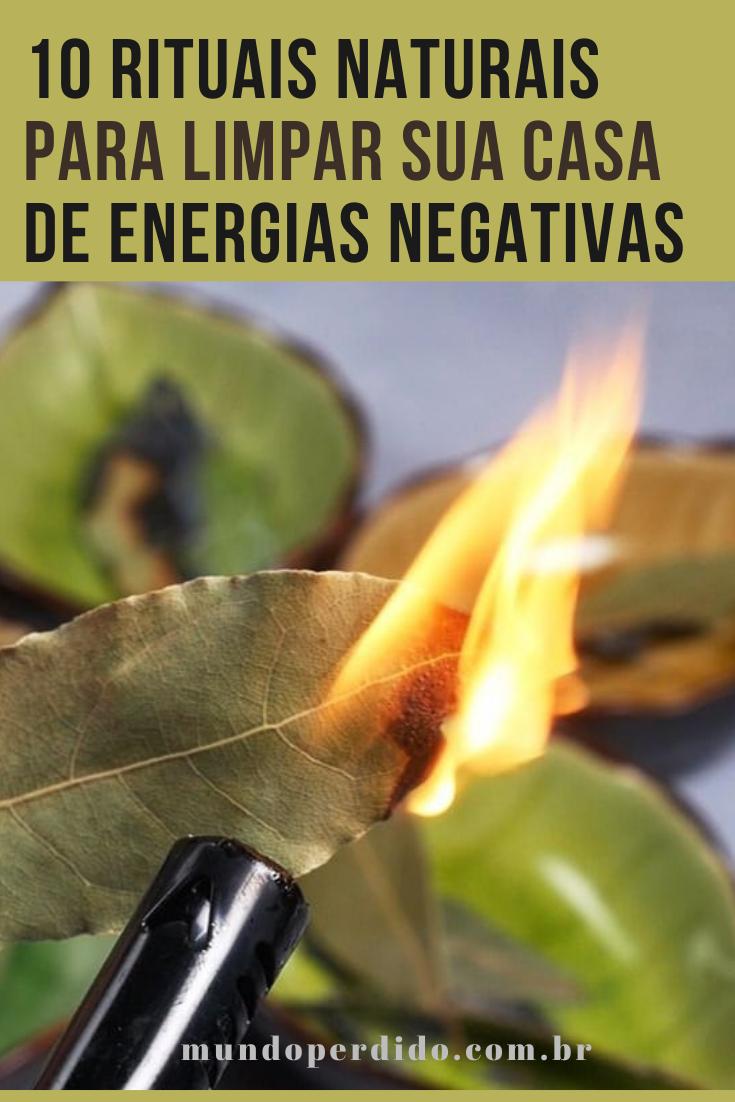 10 Rituais naturais para limpar sua casa de energias negativas