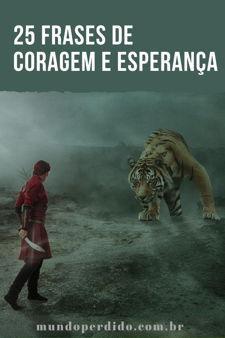25 Frases de coragem e esperança