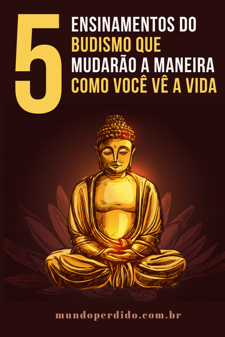 5 Ensinamentos do budismo que mudarão a maneira como você vê a vida