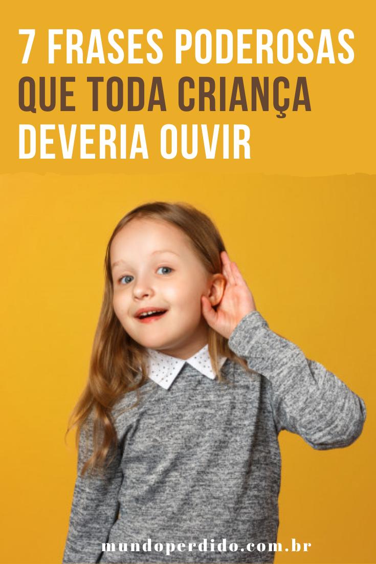 7 Frases poderosas que toda criança deveria ouvir