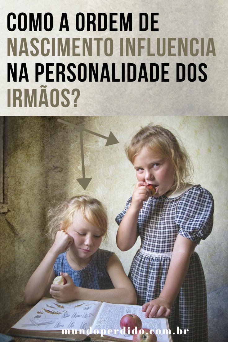 Como a ordem de nascimento influencia na personalidade dos irmãos?