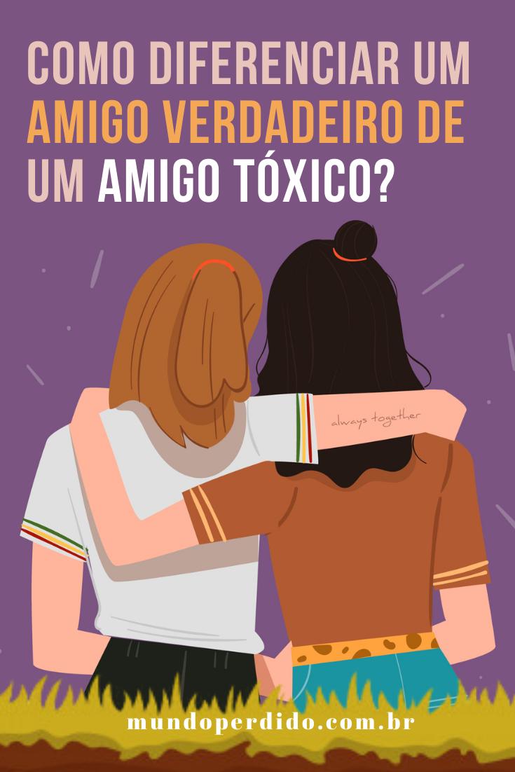 Como diferenciar um amigo verdadeiro de um amigo tóxico?