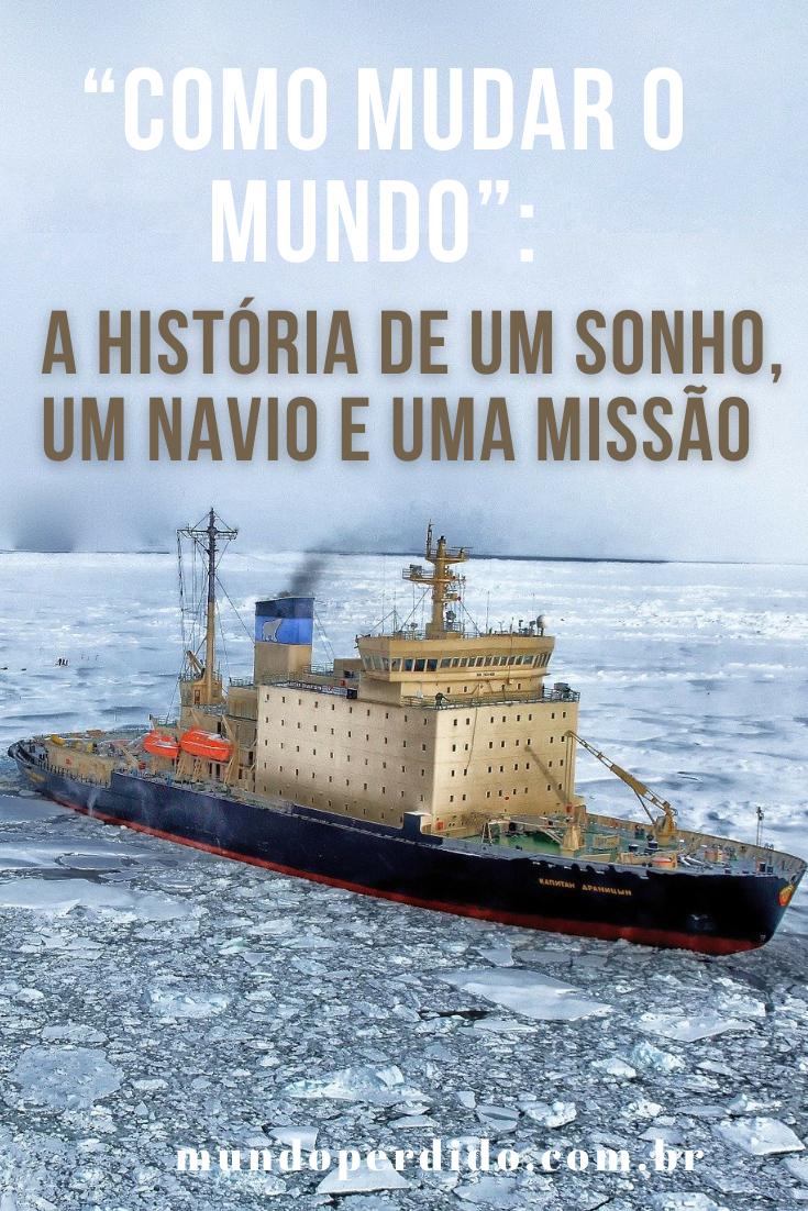 """""""Como mudar o mundo"""": A história de um sonho, um navio e uma missão"""