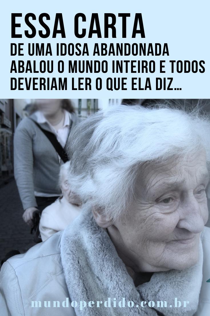 Essa carta de uma idosa abandonada abalou o mundo inteiro e todos deveriam ler o que ela diz…