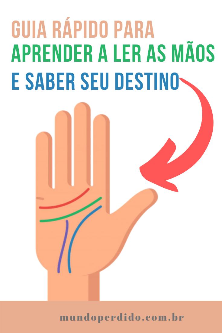Guia rápido para aprender a ler as mãos (e saber seu destino)