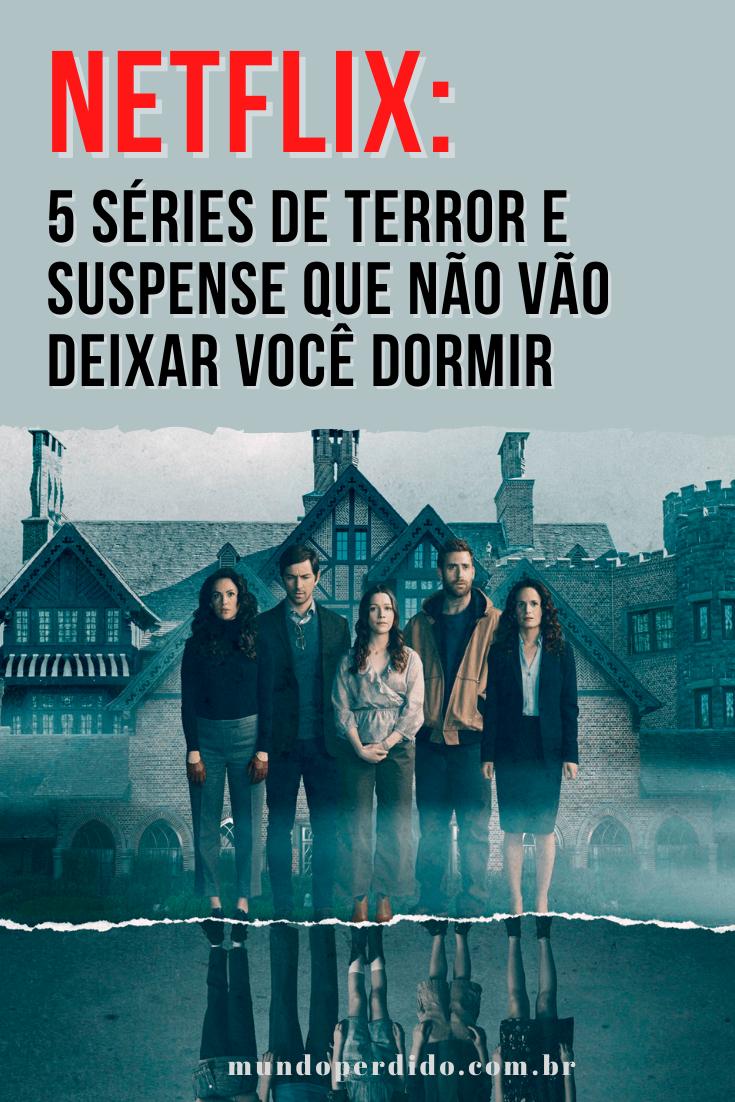 Netflix: 5 Séries de terror e suspense que não vão deixar você dormir