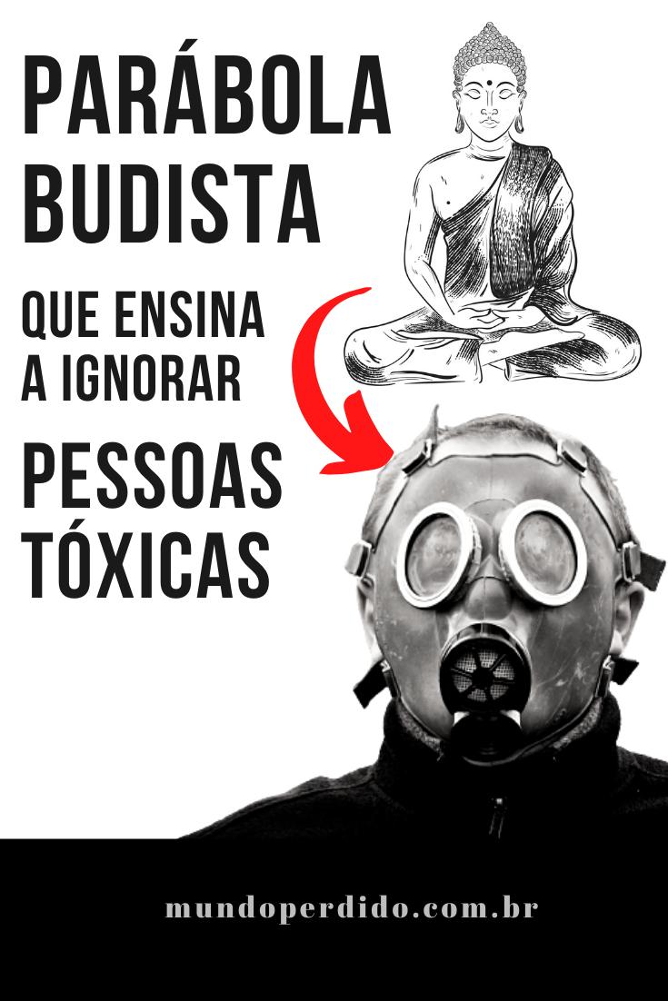 Parábola budista que ensina a ignorar pessoas tóxicas