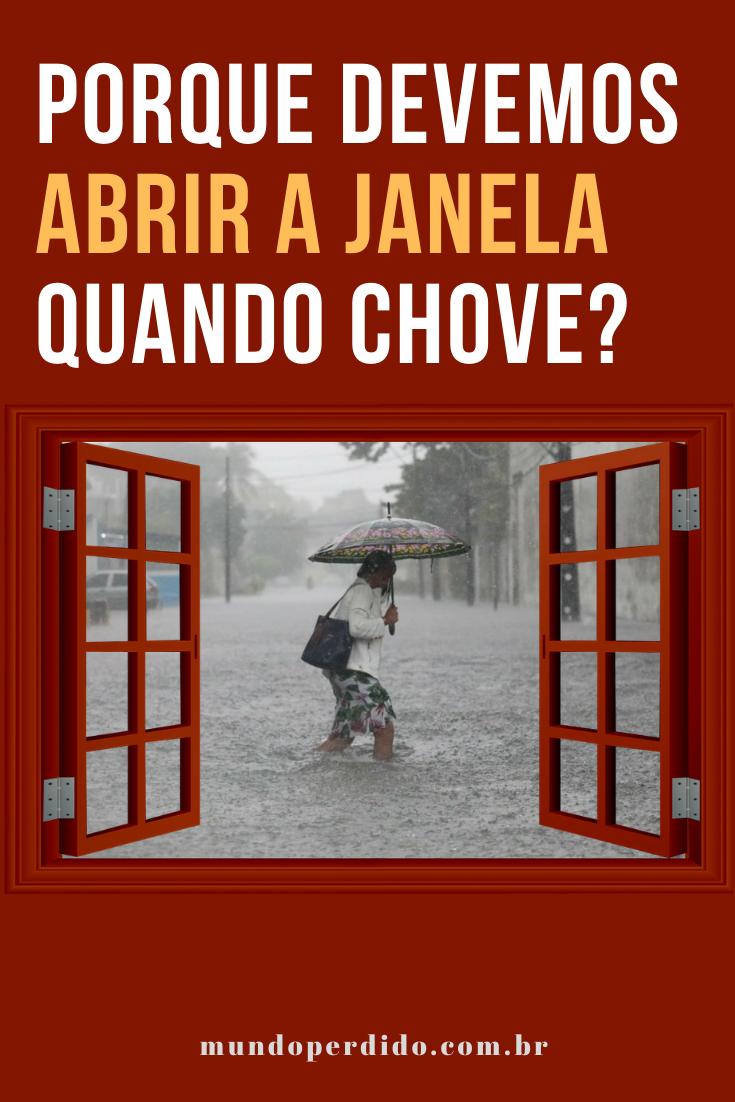 Porque devemos abrir a janela quando chove?