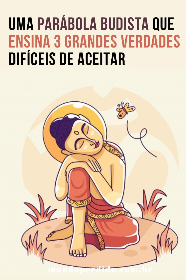 Uma parábola budista que ensina 3 grandes verdades difíceis de aceitar