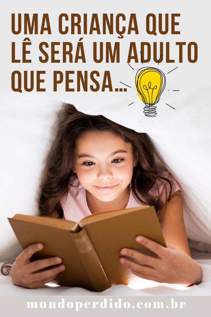 Uma criança que lê será um adulto que pensa…