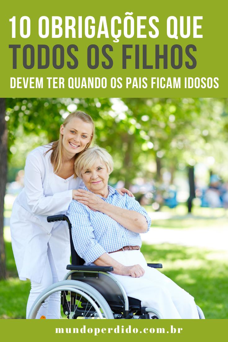 10 Obrigações que todos os filhos devem ter quando os pais ficam idosos