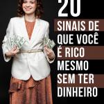 20 Sinais de que você é rico mesmo sem ter dinheiro