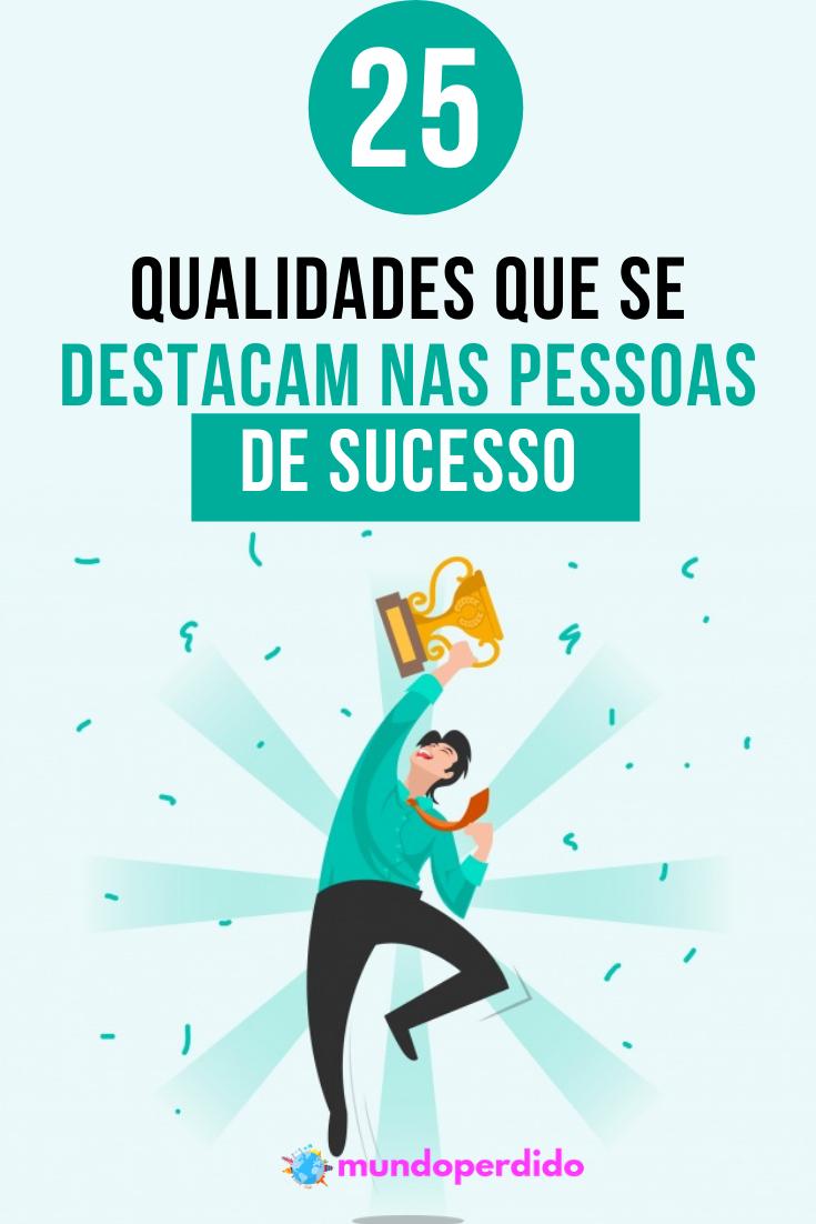 25 Qualidades que se destacam nas pessoas de sucesso