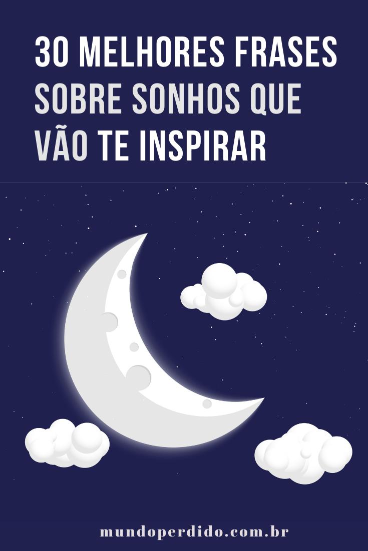ᐈ 30 Melhores frases sobre sonhos que vão te inspirar