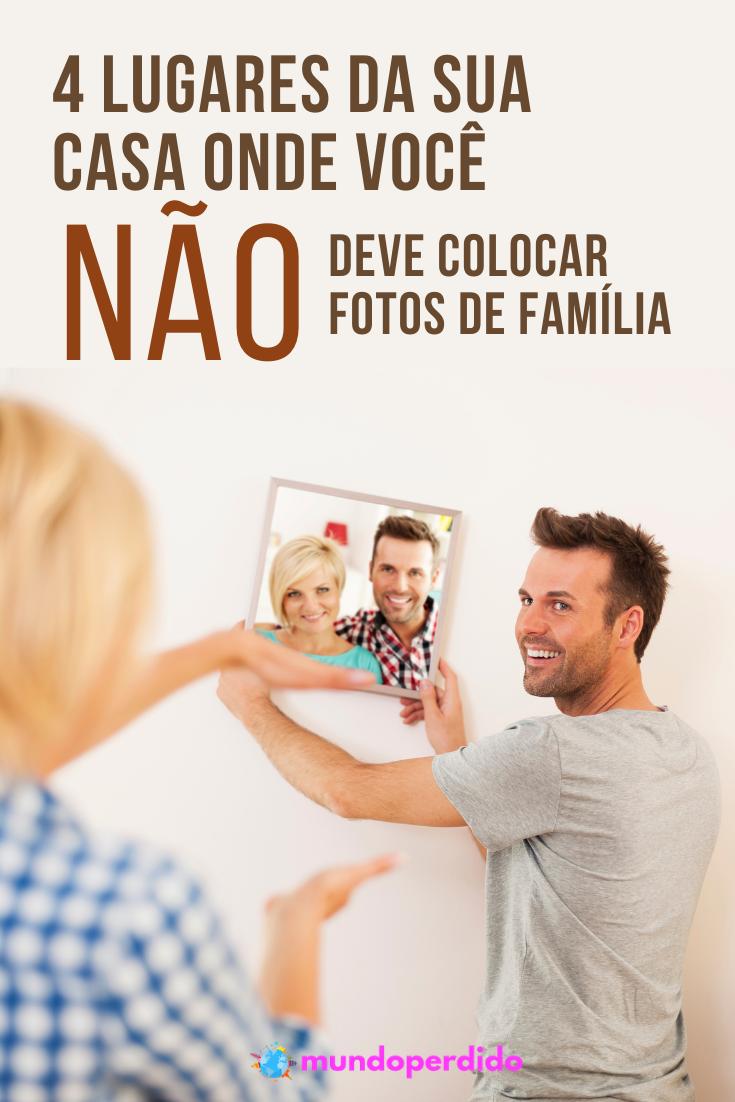 4 Lugares da sua casa onde você NÃO deve colocar fotos de família