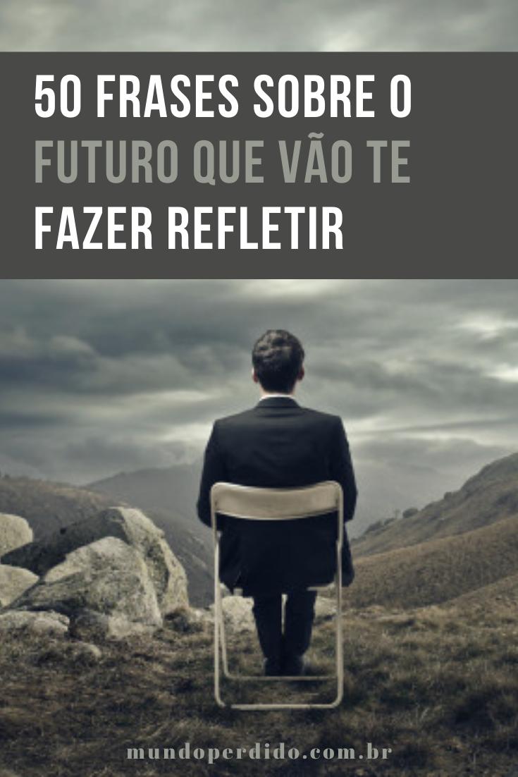 50 Frases sobre o futuro que vão te fazer refletir