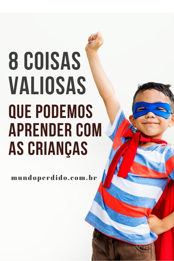 8 Coisas valiosas que podemos aprender com as crianças