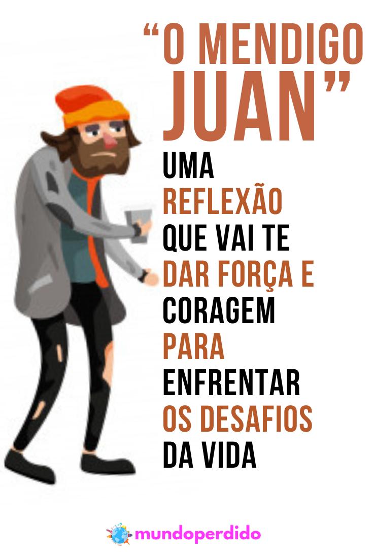 """""""O mendigo Juan"""" Uma reflexão que vai te dar força e coragem para enfrentar os desafios da vida"""