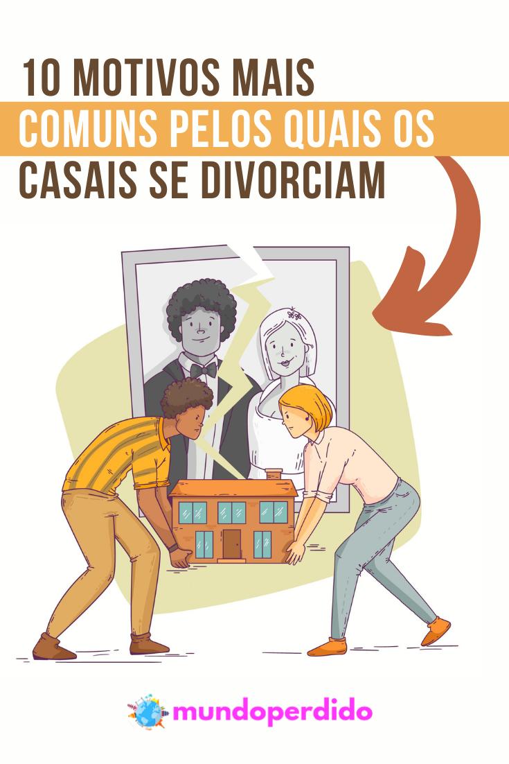 10 Motivos mais comuns pelos quais os casais se divorciam