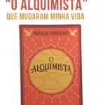 """4 Ensinamentos poderosos do livro """"O Alquimista"""" que mudaram minha vida"""