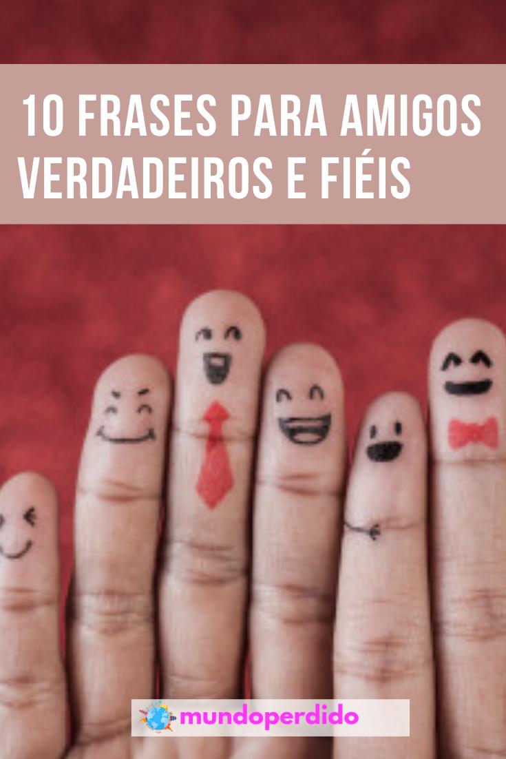 10 Frases para amigos verdadeiros e fiéis