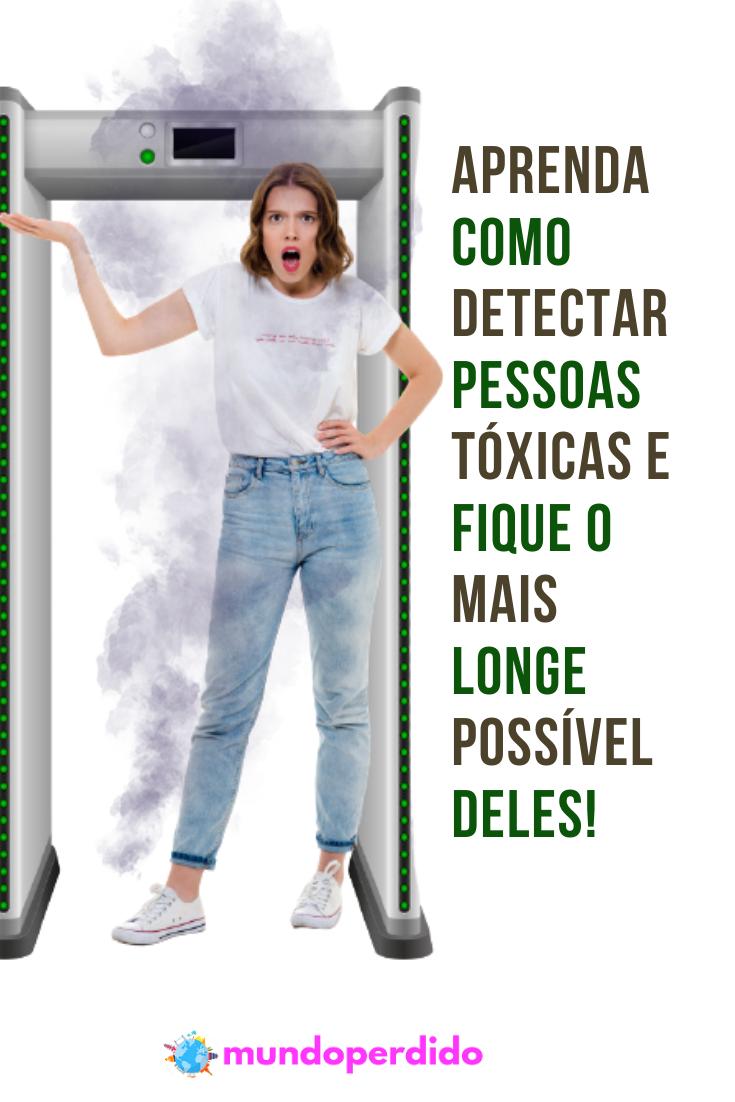 Aprenda como detectar pessoas tóxicas e fique o mais longe possível deles!